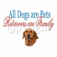 All Dogs Are Pets, Golden Retrievers are Family Shirts