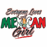Everyone Loves A Mexican Gril Shirt