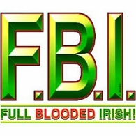 F.B.I. Full Blooded Irish