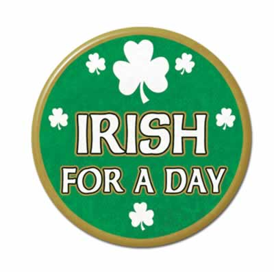 """Irish For A Day Button 3_"""""""