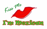 Kiss Me I'm Mexican shirts