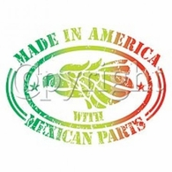 Made In America~Mexican Parts