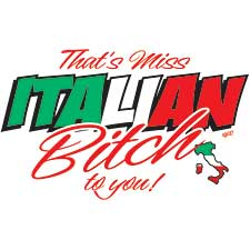 Miss Italian Bitch to You Shirt