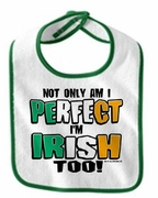 Not Only Am I Perfect Baby Bib