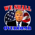We Shall Overcomb - Trump For President T-Shirt