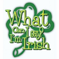 What Can I Say I'm Irish