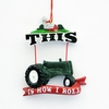 "Item # 102044 - 3.5"" Resin How I Roll Tractor Ornament"