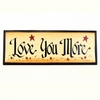 "Item # 127156 - 16"" x 6"" Love You More Wood Sign"