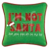 Item # 231148 - I'm Not Santa Pillow