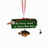 Item # 260408 - All Things Come To Those Who Bait Ornament