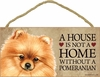 Item # 628041 - Pomeranian House Not Home Sign