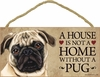 Item # 628045 - Brown/Tan Pug House Not Home Sign