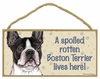 Item # 628062 - Boston Terrier Spoiled Sign