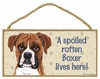 Item # 628063 - Uncropped Boxer Spoiled Sign