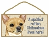 Item # 628068 - Tan Chihuahua Spoiled Sign