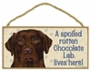 Item # 628069 - Chocolate Lab Spoiled Sign