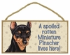 Item # 628085 - Spoiled Miniature Pinscher Sign