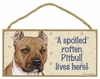 Item # 628088 - Tan Pitbull Spoiled Sign
