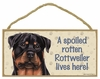 Item # 628094 - Rottweiler Spoiled Sign