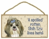 Item # 628098 - Shih Tzu Spoiled Sign