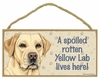 Item # 628103 - Yellow Lab Spoiled Sign