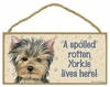 Item # 628104 - Yorkie Spoiled Sign