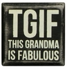 Item # 642010 - TGIF Grandma Box Sign