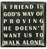 Item # 642058 - A Friend Is God's Way Box Sign