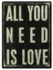 Item # 642060 - All You Need Is Love Box Sign