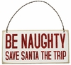 Item # 642079 - Be Naughty Box Sign Plaque