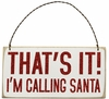 Item # 642080 - That's It! I'm Calling Santa Box Sign Plaque
