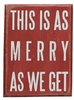 Item # 642138 - As Merry As We Get Box Sign