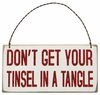 Item # 642147 - Don't Get Your Tinsel In A Tangle Box Sign Plaque