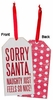 Item # 642155 - Sorry Santa Bottle Tag