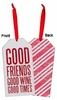 Item # 642156 - Good Friends Good Wine Good Times Bottle Tag