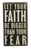 Item # 642203 - Faith Be Bigger Box Sign
