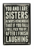 Item # 642206 - Sisters Always Box Sign