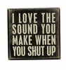 Item # 642207 - Shut Up Box Sign