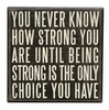 Item # 642210 - You Never Know How Strong You Are Box Sign