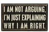 Item # 642215 - Not Arguing Box Sign
