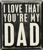 Item # 642264 - You're My Dad Box Sign