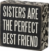 Item # 642269 - Sisters Are Perfect Box Sign