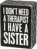 Item # 642323 - Have A Sister Box Sign