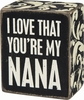 Item # 642325 - My Nana Box Sign