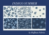 NEW ARRIVAL!  INDIGO SUMMER by Hoffman Fabrics