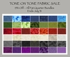 SALE OF THE MONTH! Tone On Tone Fat Quarter Bundles - 15% OFF