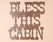 Rustic Metal Wall Sign -Bless This Cabin  (p207)