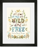 All Good Things are Wild and Free Framed Art Print