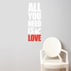 All you need in White Wall Decal