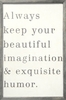 Always Keep Your Beautiful Vintage Art Print with Grey Wood Frame
